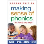 Making Sense of Phonics,...,Beck, Isabel L.; Beck, Mark E.,9781462511990