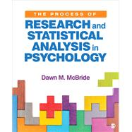 The Process of Research and Statistical Analysis in Psychology by Mcbride, Dawn M., 9781544361994