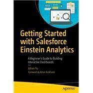 Getting Started With Salesforce Einstein Analytics by Yu, Johan, 9781484251997