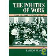 The Politics of Work: Gender...,Raelene Frances,9780521401999