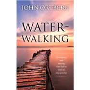 Water-walking by Ortberg, John, 9780310632009