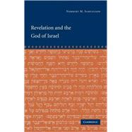 Revelation and the God of Israel by Norbert M. Samuelson, 9780521812023