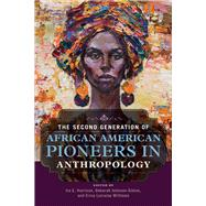 The Second Generation of African American Pioneers in Anthropology by Harrison, Ira E.; Johnson-simon, Deborah; Williams, Erica Lorraine, 9780252042027