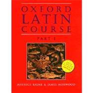 Oxford Latin Course  Part I,Balme, Maurice; Morwood, James,9780195212037