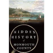 Hidden History of Monmouth County by Geffken, Rick; Smith, Muriel J.; Dean, Allan; Johnson, Christina, 9781467142038
