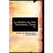 Misttre du Viel Testament, Tome Iv by Rothschild, James De, 9781103142040