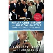 Health Care Reform and American Politics What Everyone Needs to Know, 3rd Edition by Jacobs, Lawrence; Skocpol, Theda, 9780190262044