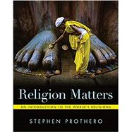Religion Matters: An...,Prothero, Stephen,9780393422047