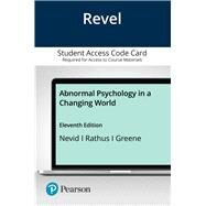 Revel for Abnormal Psychology in a Changing World -- Access Card, 11/e by Nevid & Greene, 9780135792049