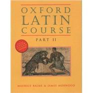 Oxford Latin Course Part II,Balme, Maurice; Morwood, James,9780195212051