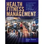 Health Fitness Management : A...,Bates, Mike,9780736062053