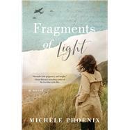 Fragments of Light by Phoenix, Michele, 9780785232056