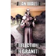 Reflections In Granite by Walsh, Alan, 9781844012060