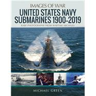 United States Navy Submarines 1900–2019 by Green, Michael, 9781526742063