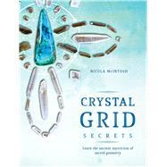 Crystal Grid Secrets by Mcintosh, Nicola, 9781925682076