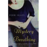 The Mystery Of Breathing by Klass, Perri, MD, 9780618562077
