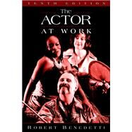 The Actor at Work,Benedetti, Robert,9780205542079