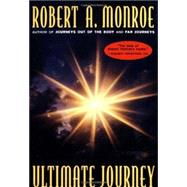The Ultimate Journey,MONROE, ROBERT A.,9780385472081
