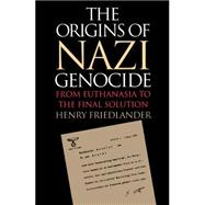 The Origins of Nazi Genocide:...,Friedlander, Henry,9780807822081