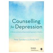 Counselling for Depression by Sanders, Pete; Hill, Andy, 9781446272091