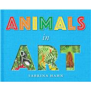 Animals in Art by Hahn, Sabrina, 9781510762091