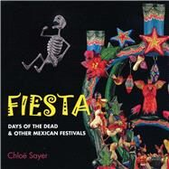 Fiesta : Days of the Dead and...,Sayer, Chloe,9780292722095