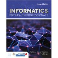 Informatics for Health...,Mastrian, Kathleen;...,9781284182095