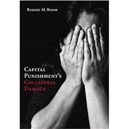 Capital Punishment's...,Bohm, Robert M.,9781611632095