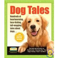 Dog Tales Hundreds of Heartwarming, Face-Licking, Tail-Wagging Tales About Dogs by Unknown, 9781933512099