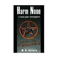 Harm None : A Rowan Gant...,Sellars, M. R.,9780967822105