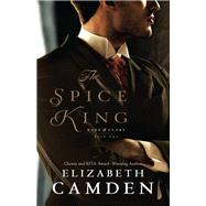 The Spice King by Camden, Elizabeth, 9780764232114