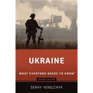 Ukraine What Everyone Needs to Know® by Yekelchyk, Serhy, 9780197532119