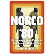 Norco '80 by Houlahan, Peter, 9781640092129