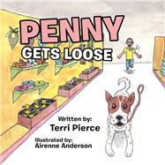 Penny Gets Loose by Pierce, Terri; Anderson, Airenne, 9781796052138