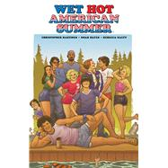Wet Hot American Summer by Hastings, Christopher; Hayes, Noah; Nalty, Rebecca (CON), 9781684152148