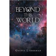 Beyond This World by Lieberman, Goldie, 9781796052152