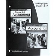 Working Papers, Chapters 1-17 for Warren/Reeve/Duchac's Accounting, 27th and Financial Accounting, 15th by Warren, Carl; Reeve, James M.; Duchac, Jonathan, 9781337272155