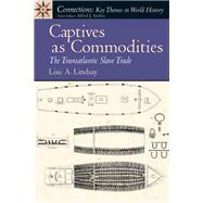 Captives as Commodities The...,Lindsay, Lisa A.,9780131942158