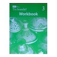 T'es branché? 2e Level 3 Student Workbook by Toni Theisen, Jacques Pechéur, 9781533832160