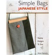 Simple Bags Japanese Style...,Kajiwara, Akiyo,9780811712163