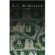 Murder and Acquisitions,MCMORROW G. T.,9780738842165