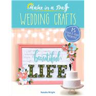 Make in a Day: Wedding Crafts by Wright, Natalie, 9780486822167