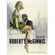 The Art of Robert E. Mcginnis by McGinnis, Robert E. (ART); Scott, Art, 9781781162170