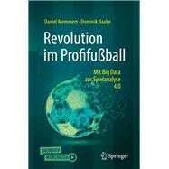 Revolution Im Profifußball by Memmert, Daniel; Raabe, Dominik, 9783662592175