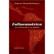 Latinoamerica su civilizacion...,Chang-Rodriguez, Eugenio,9781413032178