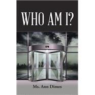 Who Am I? by Dimes, Ann, 9781984562180