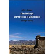 Climate Change and the Course of Global History by John L. Brooke, 9780521692182