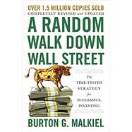 A Random Walk Down Wall Street The Time-Tested Strategy for Successful Investing by Malkiel, Burton G., 9781324002185