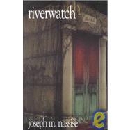 Riverwatch,Nassise, Joseph,9781931402194
