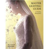 Master Lighting Guide for Wedding Photographers by Hurter, Bill, 9781584282198
